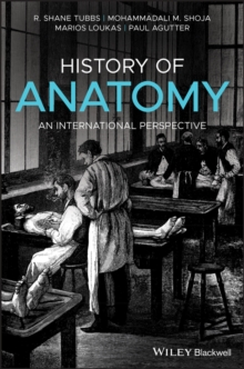 History of Anatomy : An International Perspective, Hardback Book