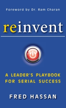 Reinvent : A Leader's Playbook for Serial Success, Hardback Book
