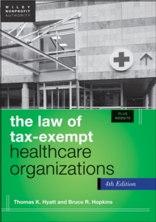 The Law of Tax-Exempt Healthcare Organizations : + Website, Hardback Book