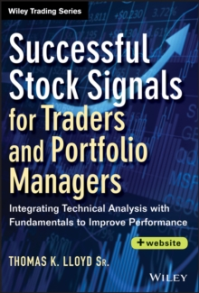 Successful Stock Signals for Traders and Portfolio Managers : Integrating Technical Analysis with Fundamentals to Improve Performance + Website, Hardback Book