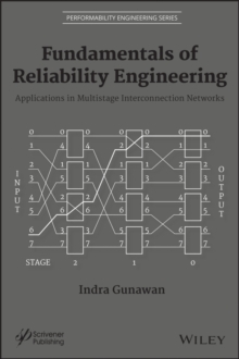 Fundamentals of Reliability Engineering : Applications in Multistage Interconnection Networks, Hardback Book
