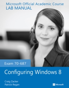 Exam 70-687 Configuring Windows 8 Lab Manual, Paperback / softback Book