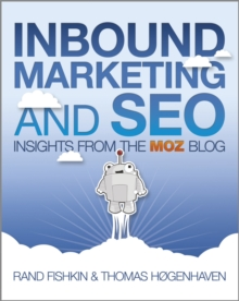 Inbound Marketing and SEO : Insights from the Moz Blog, Paperback Book