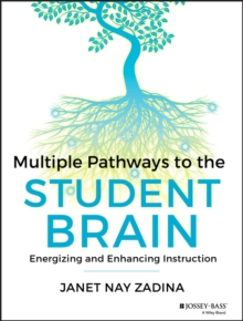 Multiple Pathways to the Student Brain : Energizing and Enhancing Instruction, Paperback / softback Book