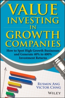 Value Investing in Growth Companies : How to Spot High Growth Businesses and Generate 40% to 400% Investment Returns, Hardback Book