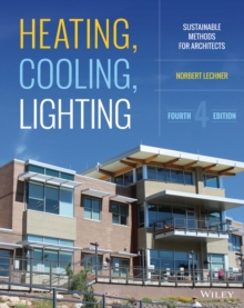 Heating, Cooling, Lighting : Sustainable Design Methods for Architects, Hardback Book