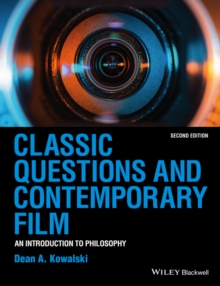 Classic Questions and Contemporary Film : An Introduction to Philosophy, Paperback / softback Book