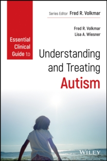 Essential Clinical Guide to Understanding and Treating Autism, Paperback / softback Book