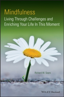 Mindfulness : Living Through Challenges and Enriching Your Life In This Moment, Paperback / softback Book