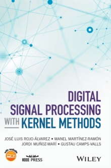 Digital Signal Processing with Kernel Methods, Hardback Book