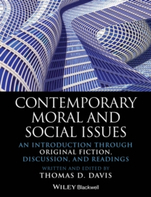 Contemporary Moral and Social Issues : An Introduction through Original Fiction, Discussion, and Readings, Paperback / softback Book