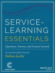 Service-Learning Essentials : Questions, Answers, and Lessons Learned, Paperback Book