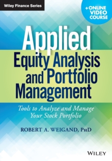 Applied Equity Analysis and Portfolio Management : Tools to Analyze and Manage Your Stock Portfolio + Online Video Course, Paperback / softback Book