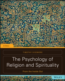The Psychology of Religion and Spirituality : From the Inside Out, Paperback / softback Book
