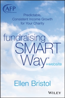 Fundraising the SMART Way : Predictable, Consistent Income Growth for Your Charity + Website, Hardback Book