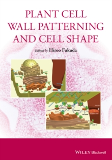 Plant Cell Wall Patterning and Cell Shape, Hardback Book