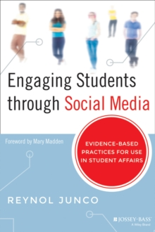 Engaging Students through Social Media : Evidence-Based Practices for Use in Student Affairs, Hardback Book