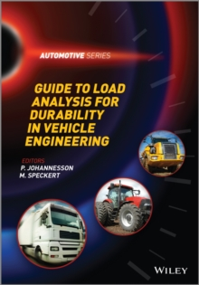 Guide to Load Analysis for Durability in Vehicle Engineering, Hardback Book