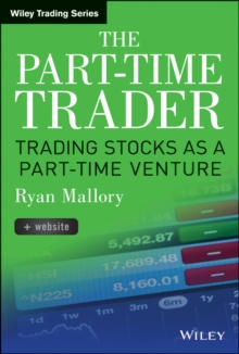 The Part-Time Trader : Trading Stock as a Part-Time Venture, + Website, Hardback Book