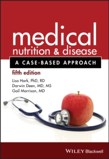 Medical Nutrition and Disease : A Case-Based Approach, Paperback Book
