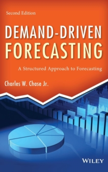 Demand-Driven Forecasting : A Structured Approach to Forecasting, Hardback Book