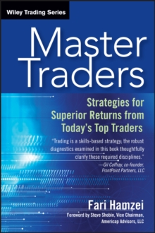 Master Traders : Strategies for Superior Returns from Today's Top Traders, Paperback / softback Book