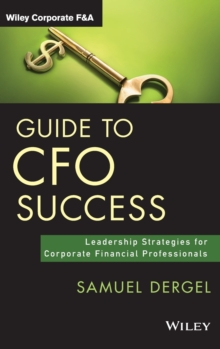 Guide to CFO Success : Leadership Strategies for Corporate Financial Professionals, Hardback Book