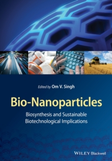 Bio-Nanoparticles : Biosynthesis and Sustainable Biotechnological Implications, Hardback Book