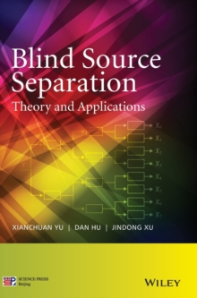 Blind Source Separation : Theory and Applications, Hardback Book