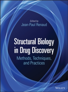Structural Biology in Drug Discovery : Methods, Techniques, and Practices, Hardback Book