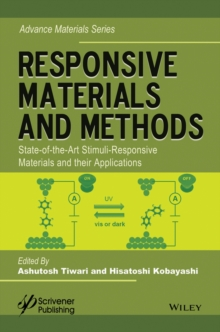 Responsive Materials and Methods : State-of-the-Art Stimuli-Responsive Materials and Their Applications, Hardback Book