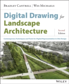 Digital Drawing for Landscape Architecture : Contemporary Techniques and Tools for Digital Representation in Site Design, Paperback Book