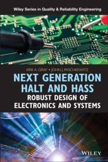Next Generation Halt and Hass : Robust Design of Electronics and Systems, Hardback Book