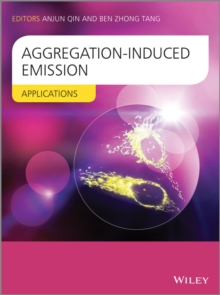 Aggregation-Induced Emission : Applications, Hardback Book