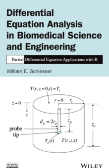Differential Equation Analysis in Biomedical Science and Engineering : Partial Differential Equation Applications with R, Hardback Book