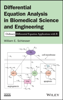 Differential Equation Analysis in Biomedical Science and Engineering : Ordinary Differential Equation Applications with R, Hardback Book