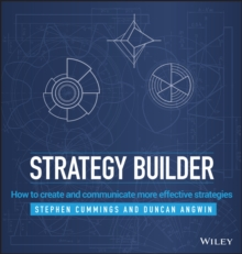 Strategy Builder : How to Create and Communicate More Effective Strategies, Hardback Book