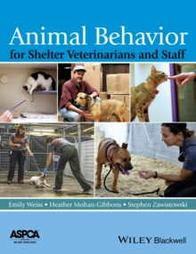 Animal Behavior for Shelter Veterinarians and Staff, Paperback / softback Book