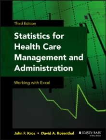 Statistics for Health Care Management and Administration : Working with Excel, Paperback / softback Book