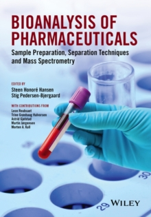Bioanalysis of Pharmaceuticals : Sample Preparation, Separation Techniques and Mass Spectrometry, Hardback Book