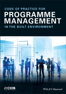 Code of Practice for Programme Management : In the Built Environment, Paperback / softback Book