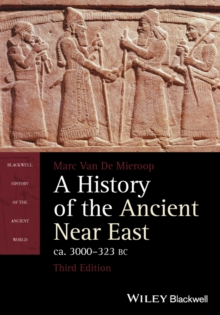 A History of the Ancient Near East Ca. 3000 - 323 Bc, Paperback Book