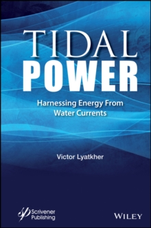 Tidal Power : Harnessing Energy from Water Currents, Hardback Book