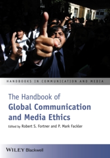 The Handbook of Global Communication and Media Ethics : 2 Volume Set, Paperback / softback Book