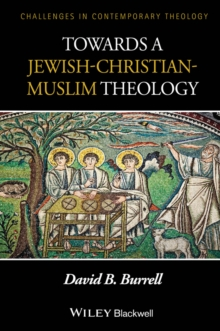 Towards a Jewish-Christian-Muslim Theology, Paperback / softback Book
