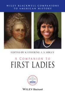 A Companion to First Ladies, Hardback Book
