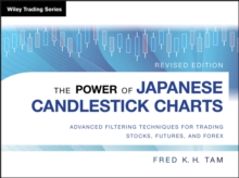 The Power of Japanese Candlestick Charts : Advanced Filtering Techniques for Trading Stocks, Futures, and Forex, Hardback Book