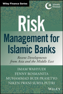 Risk Management for Islamic Banks : Recent Developments from Asia and the Middle East, Hardback Book