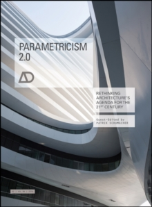 Parametricism 2.0 : Rethinking Architecture's Agenda for the 21st Century, Paperback Book