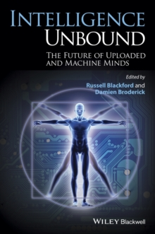 Intelligence Unbound : The Future of Uploaded and Machine Minds, Paperback / softback Book